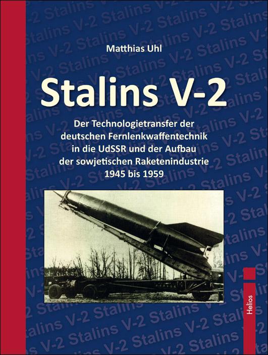 Neu im Helios-Verag: Doku von Matthias Uhl: Stalins V-2