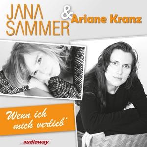 Jana Sammer & Ariane Kranz – Wenn ich mich verlieb'