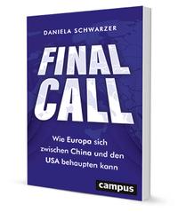 Final Call - Wie Europa sich zwischen China und den USA behaupten kann