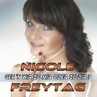 Nicole Freytag - Gehn wir zu Dir oder zu mir?