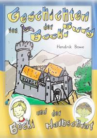 Geschichten der Bockiburg - Bocki und der Halbschrat
