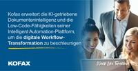 Kofax erweitert die KI-getriebene Dokumentintelligenz und die Low-Code-Fähigkeiten seiner Intelligent Automation-Plattform