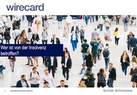 Hohe Verluste durch WIRECARD Bilanzskandal und Insolvenz, ggfs. Klage - was müssen geschädigte Aktionäre und Anleger beachten? Kostenlose Erstberatung