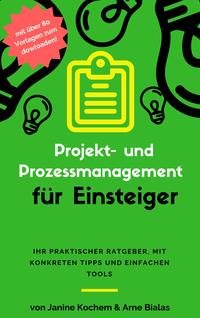 Projekt- und Prozessmanagement für Einsteiger