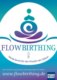 Die natürliche Geburt ist ein Weltkulturerbe der Menschheit!  Eine Absage an die Technisierung, Terminierung und Traumatisierung in der modernen Geburtshilfe